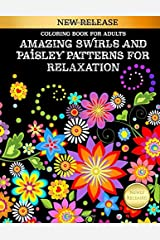 Coloring Book for Adults: Amazing Swirls and Paisley Patterns For Relaxation: Cute and Fun Designs to Color Paperback