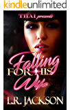 Falling For His Wife