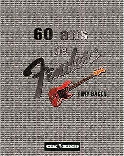 Amazon.fr - La légende Fender   Guitares électriques - Tony Bacon ... 879eec8f9140