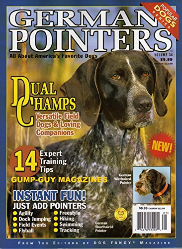 - VERSATILE FIELD DOGS & LOVING COMPANIONS ARE GERMAN POINTERS Of Dog Fancy Magazine 14 Expert Training Tips INSTANT FUN: AGILITY DOCK JUMPING FIELD EVENTS FREESTYLE HIKING SWIMMING TRACKING FLYBALL