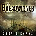 The Breadwinner: The Breadwinner Trilogy Audiobook by Stevie Kopas Narrated by Scott Birney