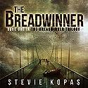The Breadwinner: The Breadwinner Trilogy Audiobook by Stevie Kopas Narrated by Scott Birney