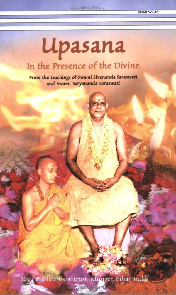 Upasana In the Presence of the Divine: Swami Sivananda ...