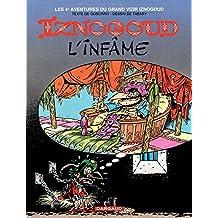 Iznogoud - tome 4 - Iznogoud l'infâme (French Edition)