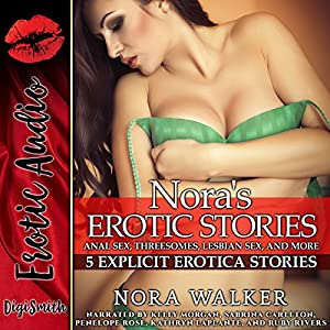 Nora's Erotic Stories: Anal Sex, Threesomes, Lesbian Sex, and More Audiobook
