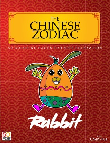 Download The Chinese Zodiac Rabbit 50 Coloring Pages For Kids Relaxation pdf