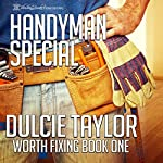 Handyman Special: Worth Fixing, Book 1 | Dulcie Taylor