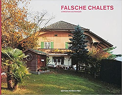 Falsche Chalets (German Edition) by Christian Schwager (2008-06-01)