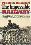 The Impossible Railway, Pierre Berton, 0394465695