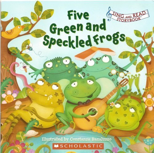 Green Speckled Frogs - Five Green and Speckled Frogs (Sing and Read Storybook)
