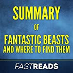 Summary of Fantastic Beasts and Where to Find Them by J.K. Rowling | FastReads