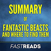 Summary of Fantastic Beasts and Where to Find Them by J.K. Rowling Audiobook by FastReads Narrated by Kelly McGee
