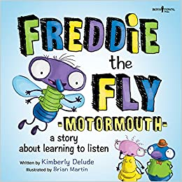 Freddy the Fly: Motormouth A Story About Learning to Listen