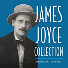 James Joyce Collection Audiobook by James Joyce Narrated by Gabriel Byrne