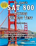 Dr. Jang's SAT* 800 Physics Subject Test