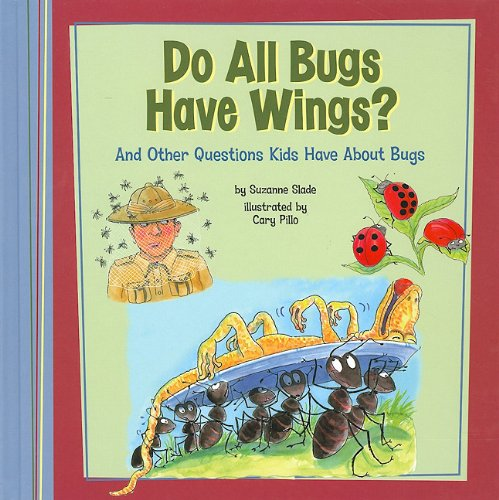 Download Do All Bugs Have Wings?: And Other Questions Kids Have About Bugs (Kids' Questions) pdf epub