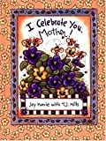 I Celebrate You, Mother, T. J. Mills, 0849957729