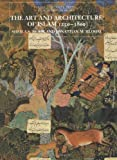 img - for The Art and Architecture of Islam, 1250-1800 (The Yale University Press Pelican History) (Paperback) - Common book / textbook / text book