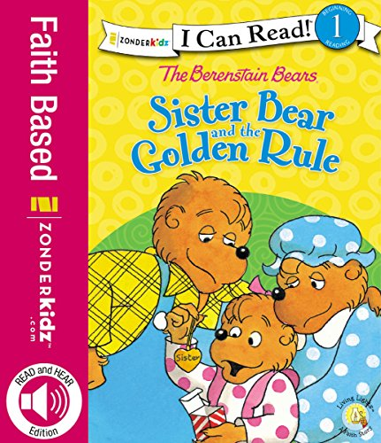The Berenstain Bears Sister Bear and the Golden Rule (I Can Read! / Berenstain Bears / Living Lights)