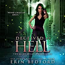 Deceived by Hell: The Mary Wiles Chronicles, Book 3 | Livre audio Auteur(s) : Erin Bedford Narrateur(s) : Valerie Englehart