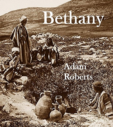 Bethany by [Roberts, Adam]