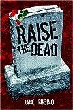 Raise the Dead, Jane Rubino, 1595263411