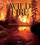 img - for The Wildfire Reader: A Century of Failed Forest Policy book / textbook / text book