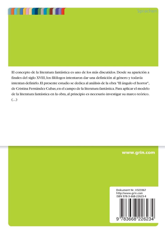 Theorien Und Ansätze Der Phantastischen Literatur. El Ángulo del Horror Von Christina Fernández Cubas (German Edition): Corinna Klaus: 9783668226234: ...