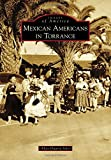 Mexican Americans in Torrance (Images of America)