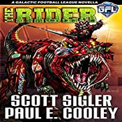 The Rider: Galactic Football League Novellas, Book 4 | Scott Sigler, Paul E. Cooley