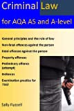 Criminal Law for AQA AS and A-Level: plus the rule of law, an introduction to the nature of law, and links to the non-substantive law (the English legal system and the nature of law)