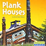 Plank Houses, Karen Bush Gibson and Karen B. Gibson, 0736837256
