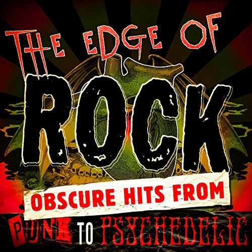 (The Edge of Rock - Obscure Hits from Punk to Psychedelic)