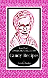 Aunt Dot's Cookbook Collection of Candy Recipes (Sweet and Savory Treats Series 5)