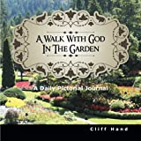 A Walk with God in the Garden, Cliff Hand, 1462731996