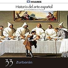 Zurbarán (Historia del arte español 33)