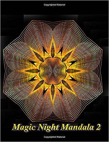 Adult Coloring Book: Magic Night Mandala 2: Coloring Book for Relax (Volume 2)