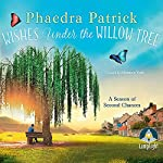 Wishes Under the Willow Tree | Phaedra Patrick