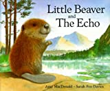 Little Beaver and the Echo, Amy MacDonald, 0399222030