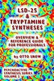 LSD-25 and Tryptamine Syntheses : Overview and Reference Guide for Professionals, Snow, Otto, 0966312813