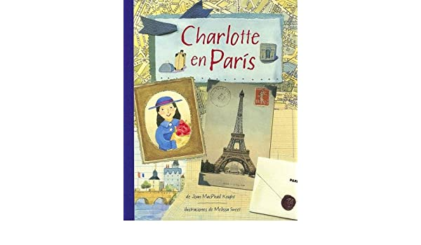 Charlotte en paris: 068 (NO FICCION INFANTIL): Amazon.es: Knight ...