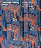 Twentieth-century Fabrics: European and American Designers and Manufacturers