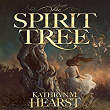 The Spirit Tree: Tessa Lamar Novels, Book 1 Audiobook by Kathryn M. Hearst Narrated by Holly Adams