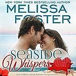 Seaside Whispers: Love in Bloom: Seaside Summers   Melissa Foster