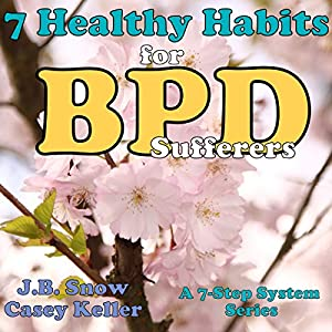 7 Healthy Habits for BPD Sufferers: A 7 Step System Series Hörbuch