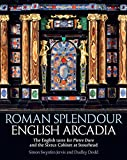 Roman Splendour, English Arcadia, Jervis, Simon and Dodd, Dudley, 1781300240