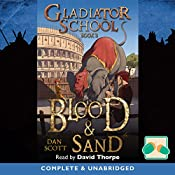 Blood and Sand: Gladiator School, Book 3 | Dan Scott