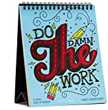 High Note 2018 Do the Damn Work! 18-Month Easel Flip Calendar: Colorful Hand Lettered, Featuring Unique, Original Designer Art by Stephanie Baxter (CHE0305)