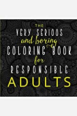 The Very Serious and Boring Coloring Book for Responsible Adults Paperback