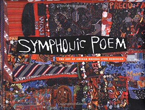 Symphonic Poem: The Art of Aminah Brenda Lynn Robinson